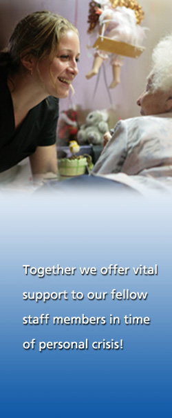 Together we offer vital support to our fellow staff in time of personal crisis!