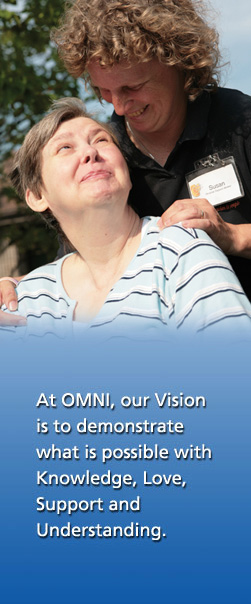 At OMNI, our vision is to demonstrate what is possible with knowledge, love, support and understanding