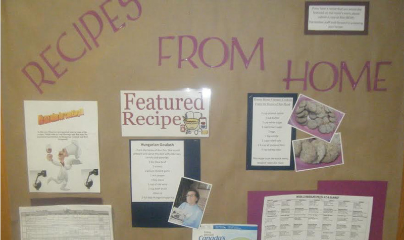 Pictured above is a bulletin board at Country Terrace with a featured recipe from a resident. Rosebridge Manor learned of the home's idea to create residents' favourite recipes and is planning to launch a similar program.